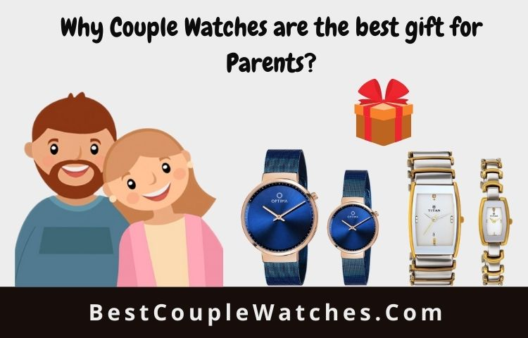Why couple watches are the best gift for Parents
